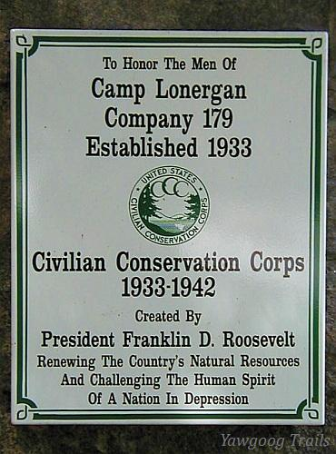 Plaque saying: To Honor The Men Of Camp Lonergan, Company 179, Established 1933, Civilian Conservation Corps, 1933 - 1942, Created By President Franklin D. Roosevelt, Renewing The Country's Natural Resources And Challenging The Human Spirit Of A Nation In Depression